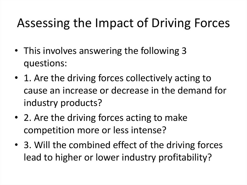 Assessing the Impact of Driving Forces