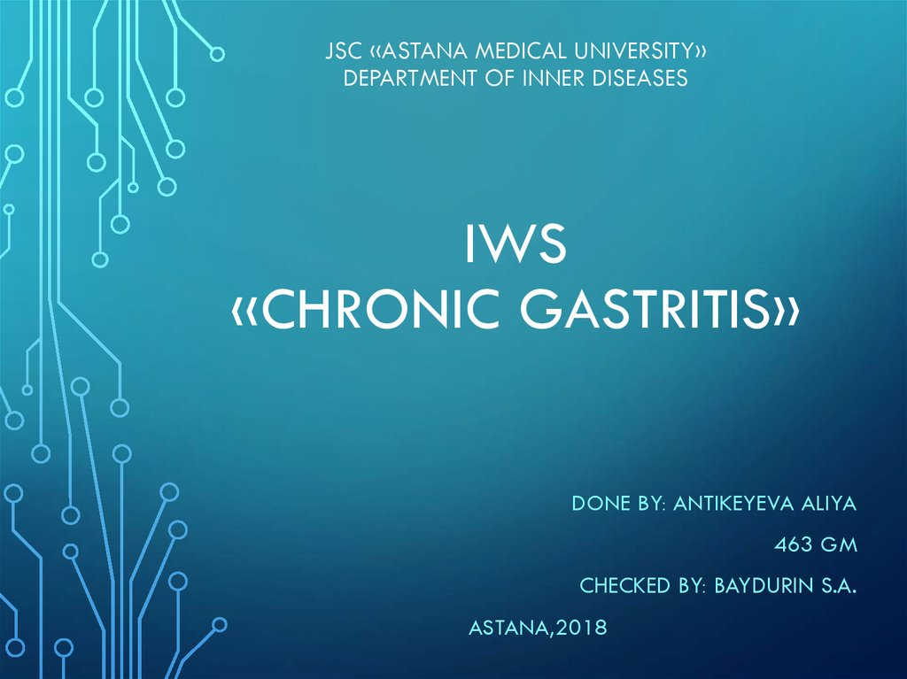Jsc «astana medical university» department of inner diseases iws «chronic gastritis»