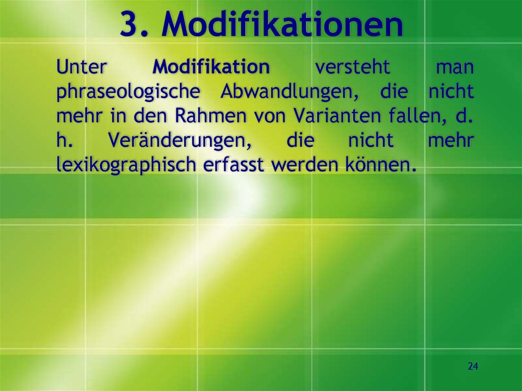 3. Modifikationen