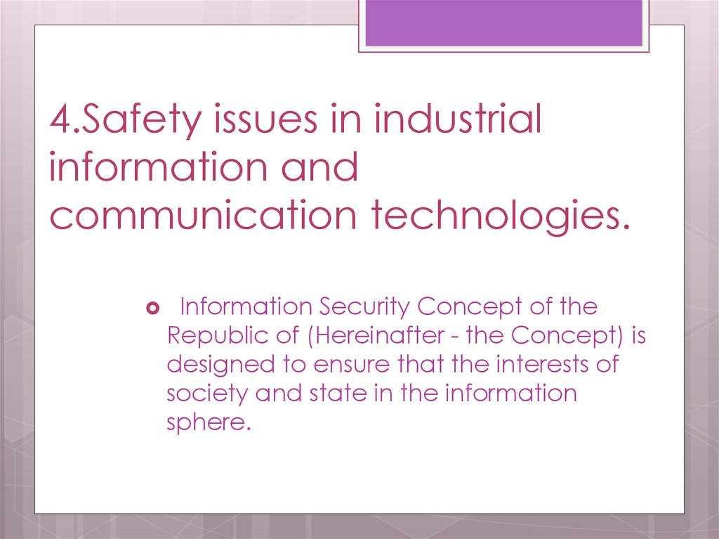 4.Safety issues in industrial information and communication technologies.