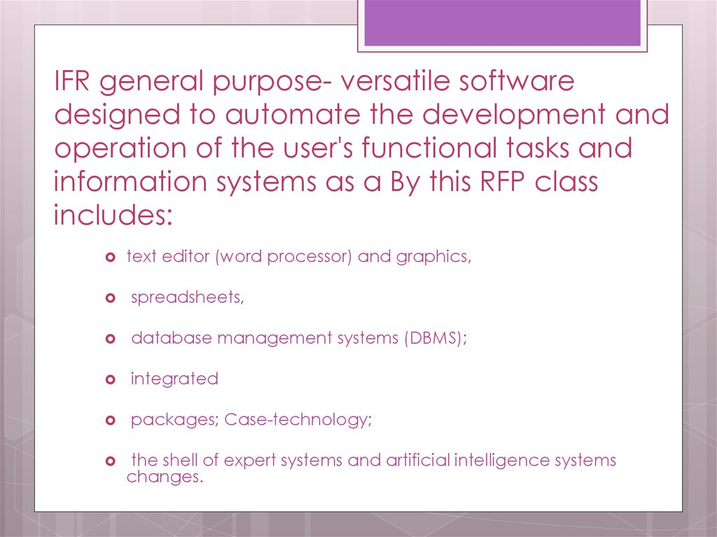 IFR general purpose- versatile software designed to automate the development and operation of the user's functional tasks and