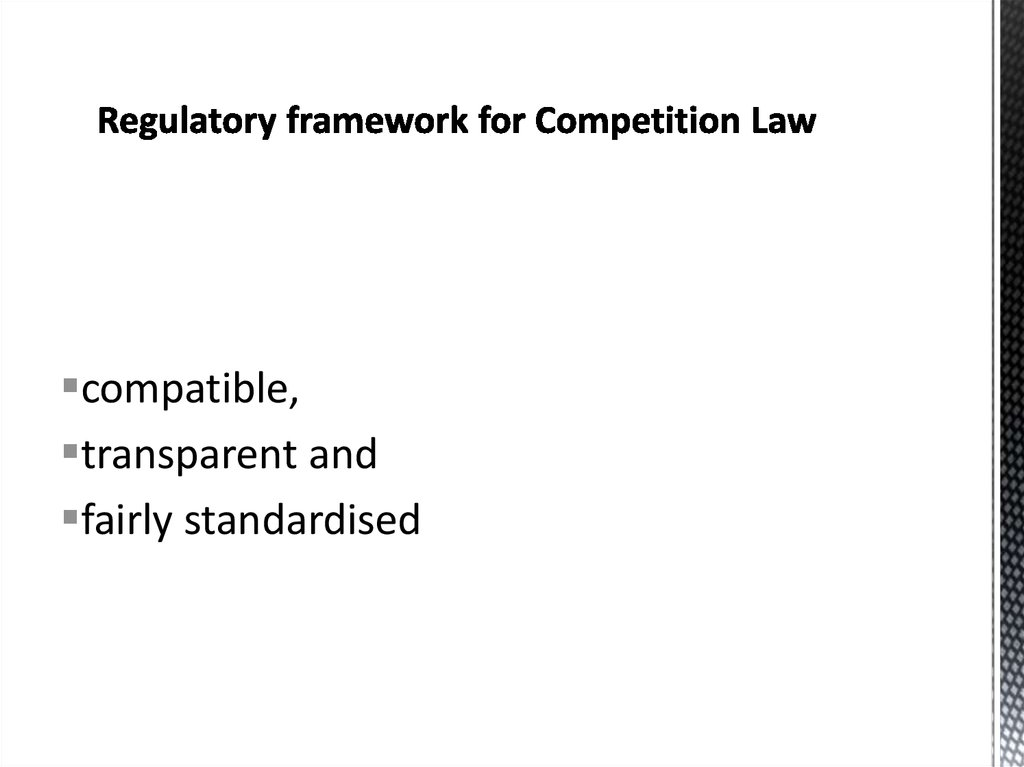 Regulatory framework for Competition Law
