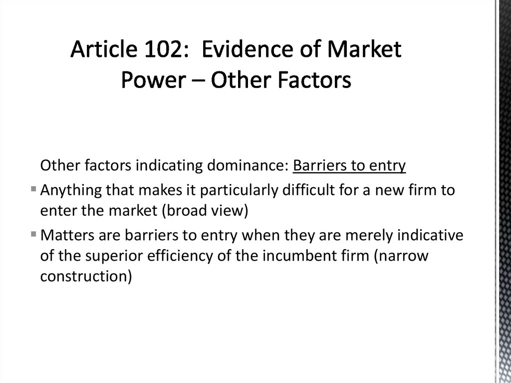 Article 102: Evidence of Market Power – Other Factors