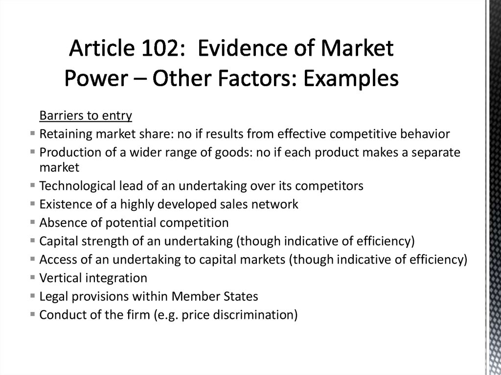 Article 102: Evidence of Market Power – Other Factors: Examples