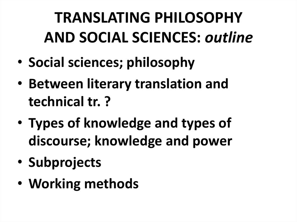TRANSLATING PHILOSOPHY AND SOCIAL SCIENCES: outline