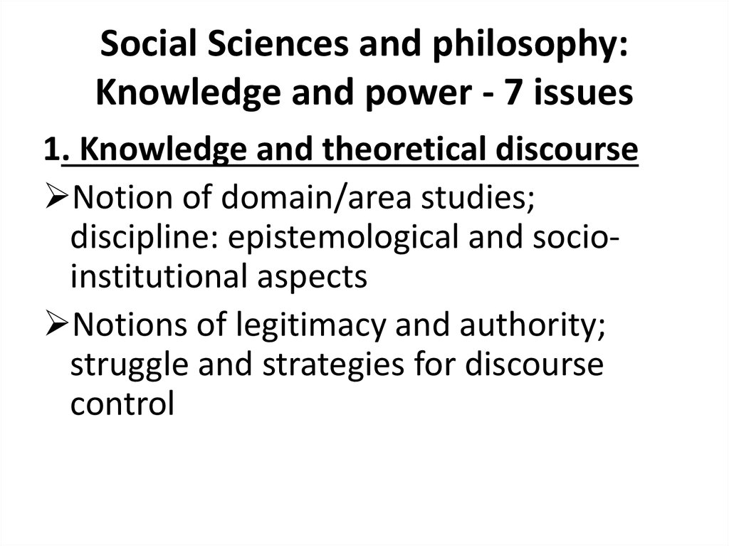 Social Sciences and philosophy: Knowledge and power - 7 issues