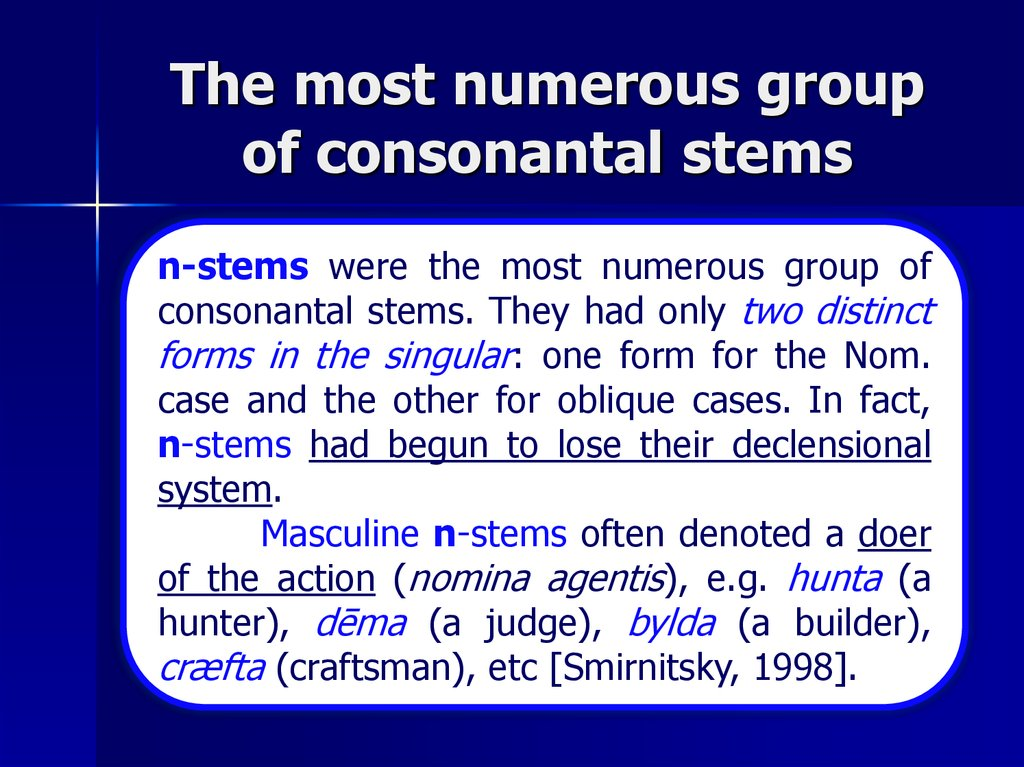 The most numerous group of consonantal stems