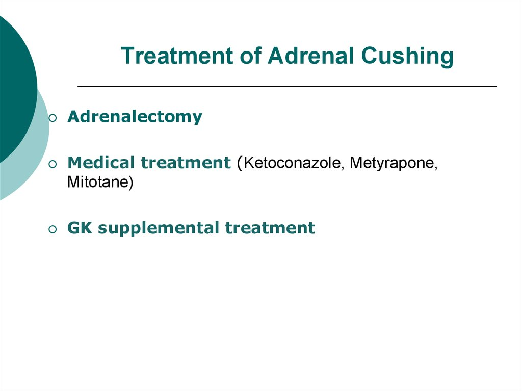 Treatment of Adrenal Cushing