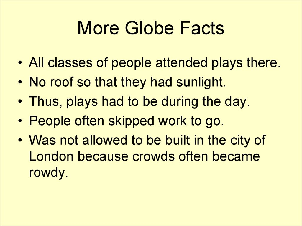 More Globe Facts