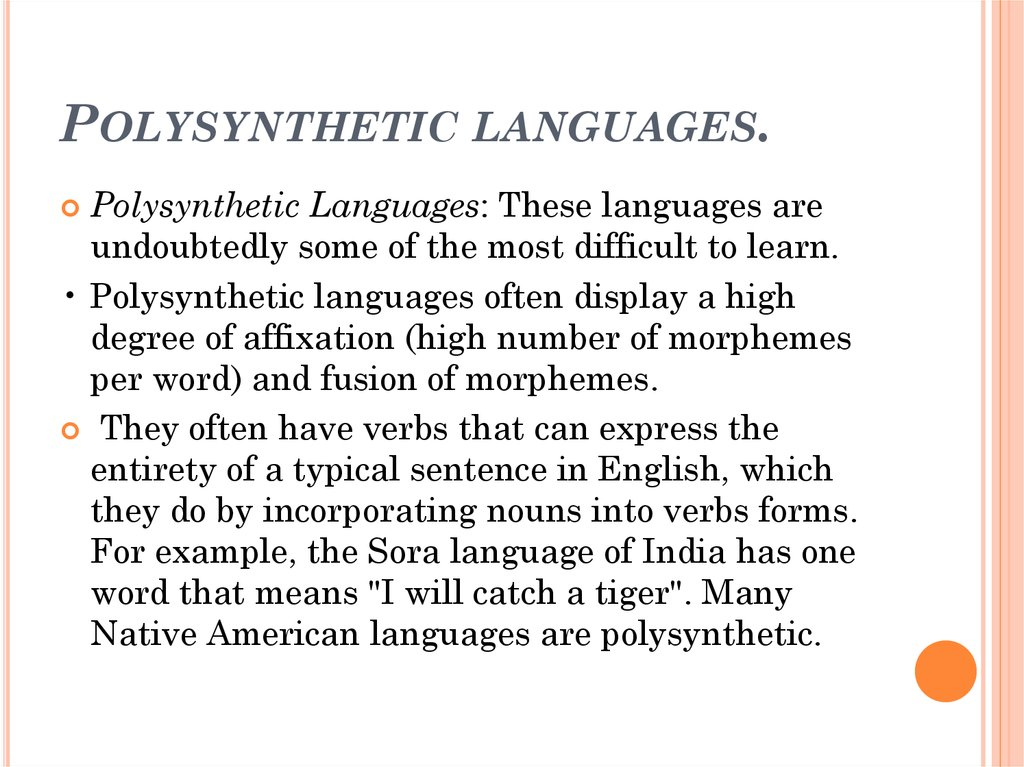 Polysynthetic languages.