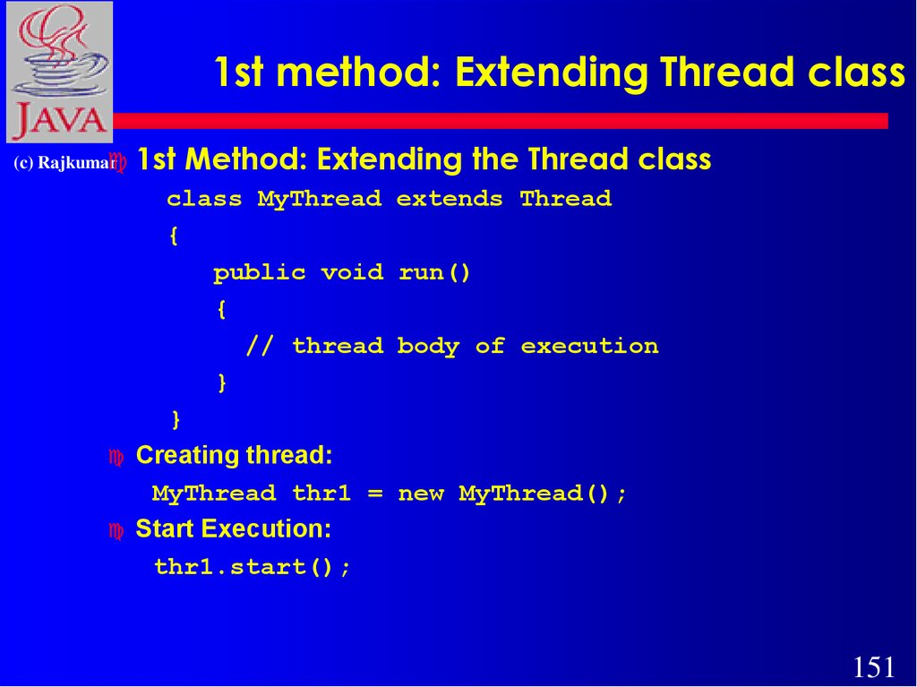 1st method: Extending Thread class