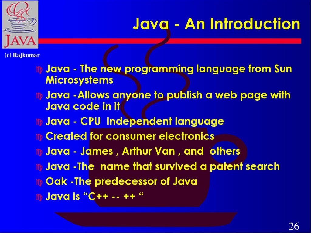 java introduction Introduction to the java programming language material drawn from [jdk99,sun96,mitchell99,mancoridis00]  • java applications must include a class with a.