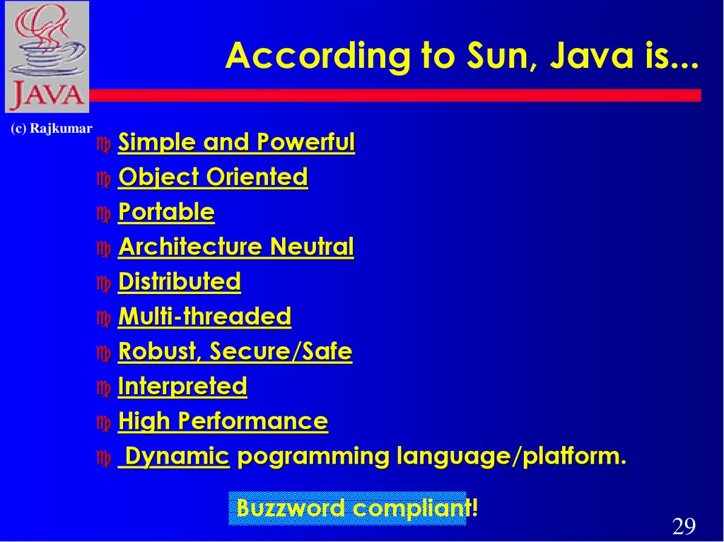 According to Sun, Java is...