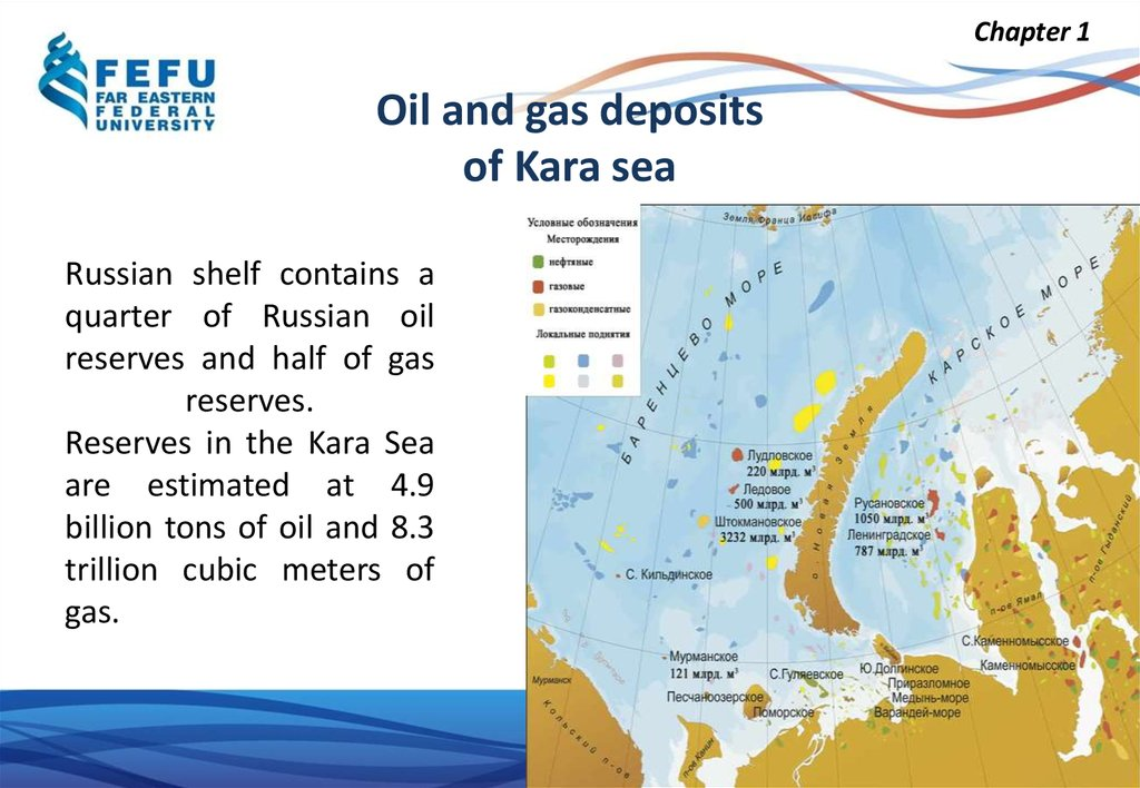Russian shelf contains a quarter of Russian oil reserves and half of gas reserves. Reserves in the Kara Sea are estimated at