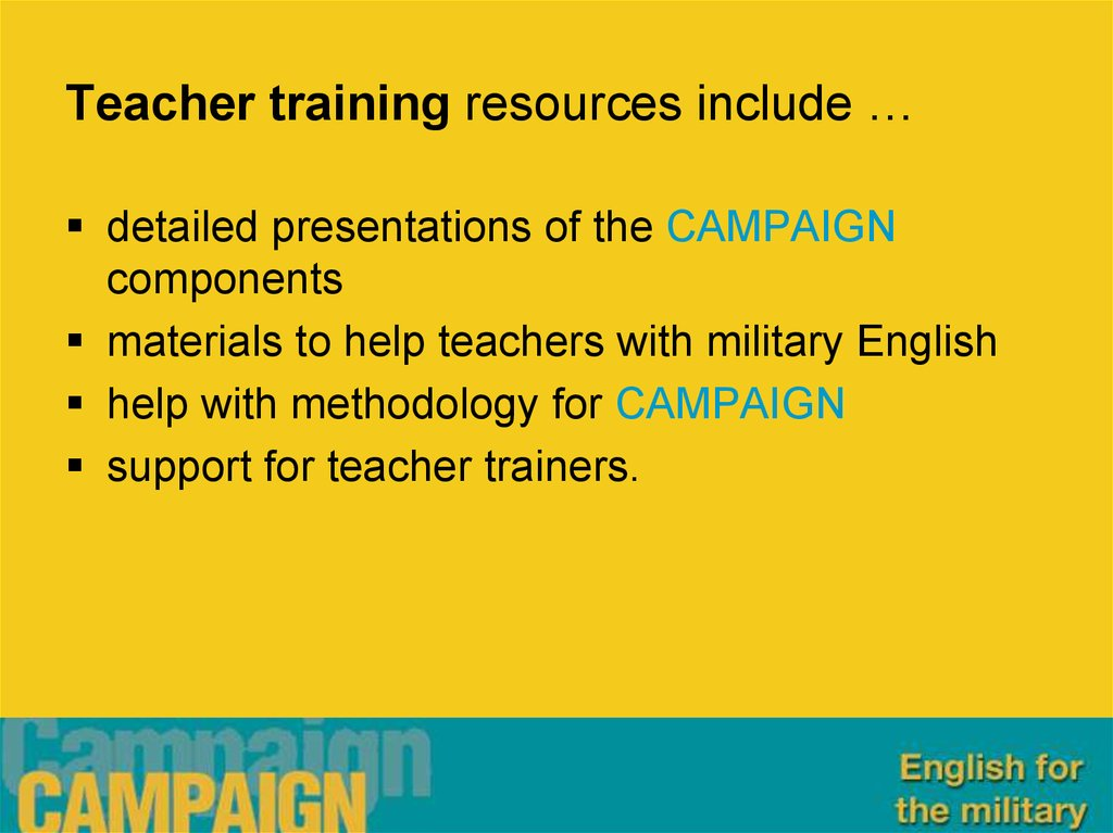 Teacher training resources include …