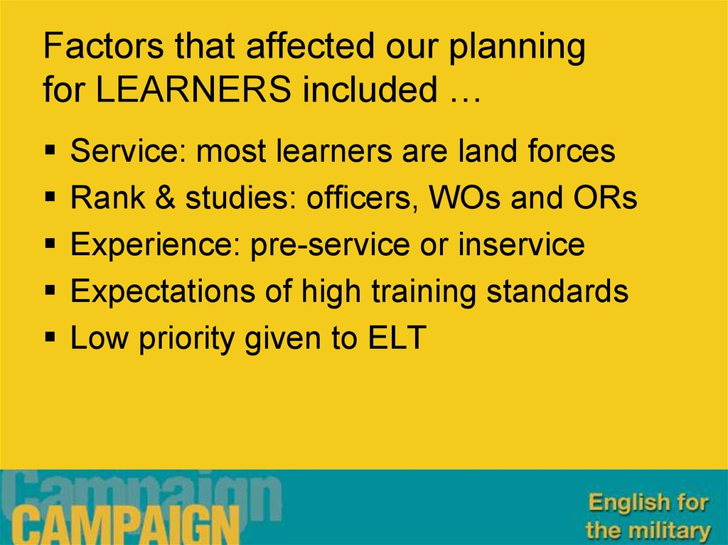 Factors that affected our planning for LEARNERS included …
