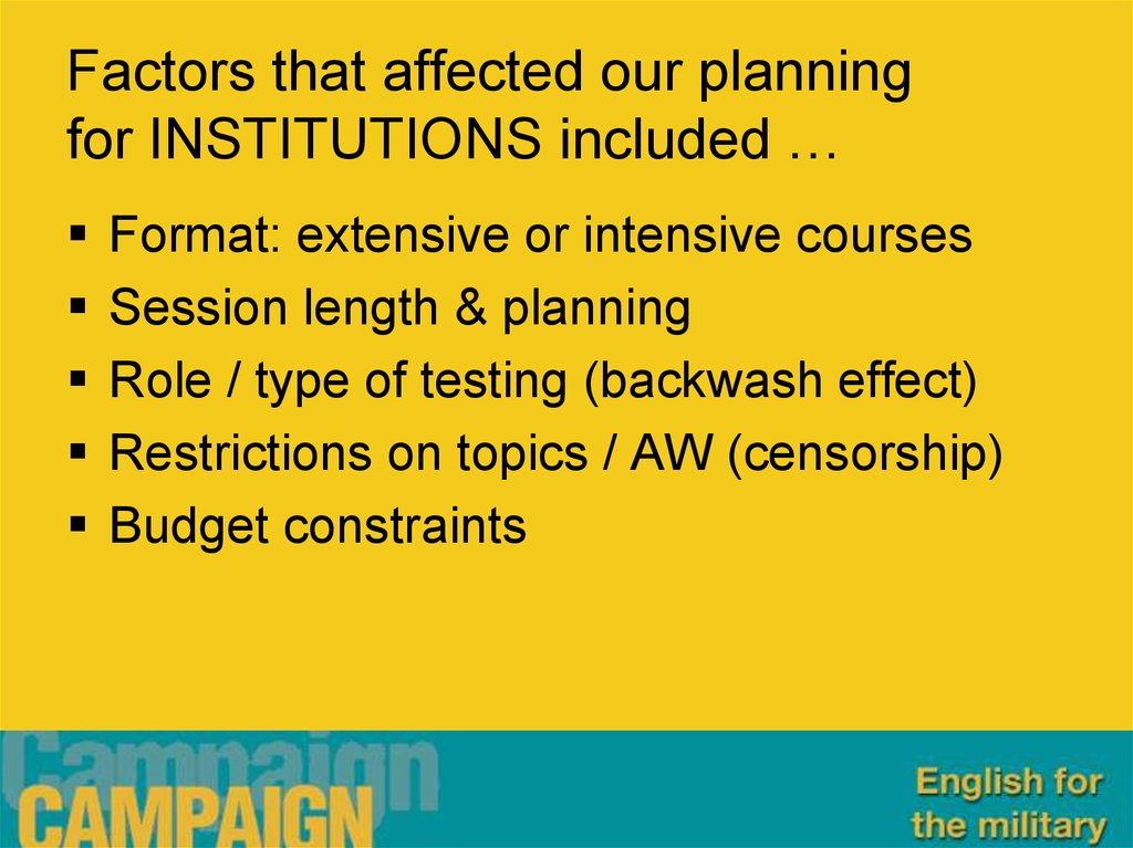 Factors that affected our planning for INSTITUTIONS included …