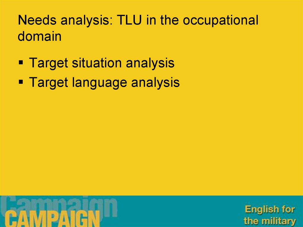 Needs analysis: TLU in the occupational domain