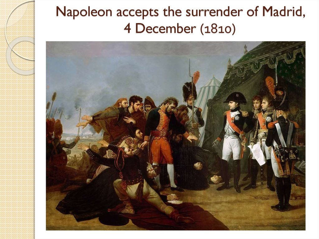 Napoleon accepts the surrender of Madrid, 4 December (1810)
