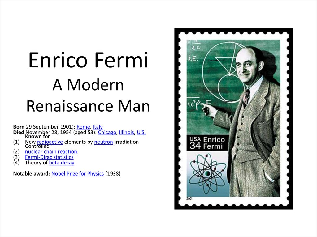 a biography and work of the italian physicist enrico fermi The pope of physics has his early academic work as well as what the italian a serviceable but unremarkable biography of the great physicist enrico fermi.