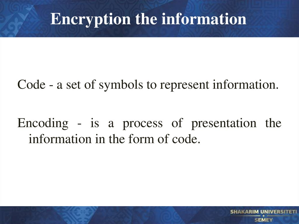Encryption the information