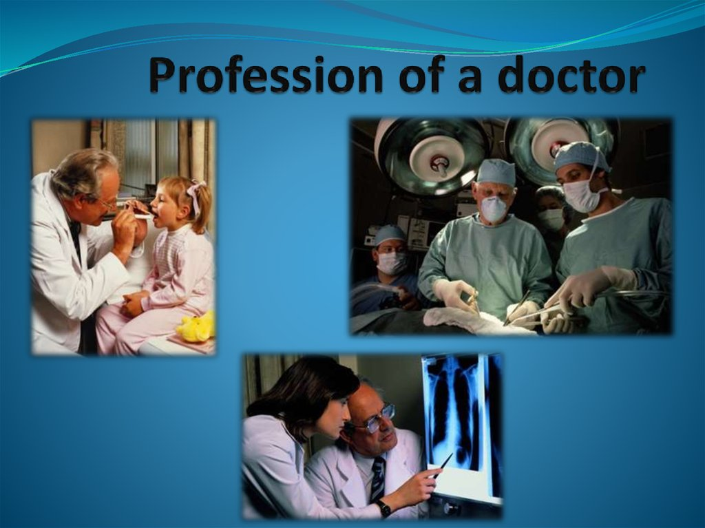 Profession of a doctor