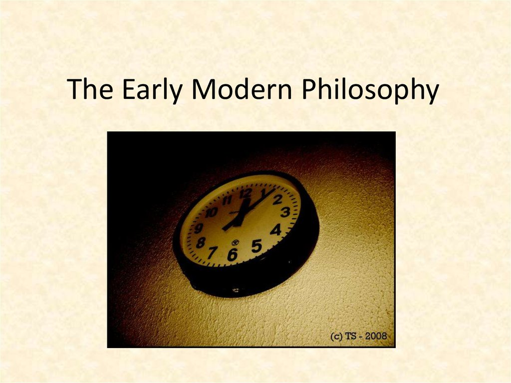 The Early Modern Philosophy