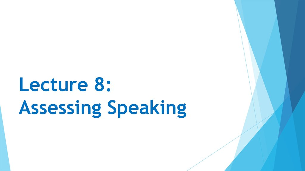 Lecture 8: Assessing Speaking