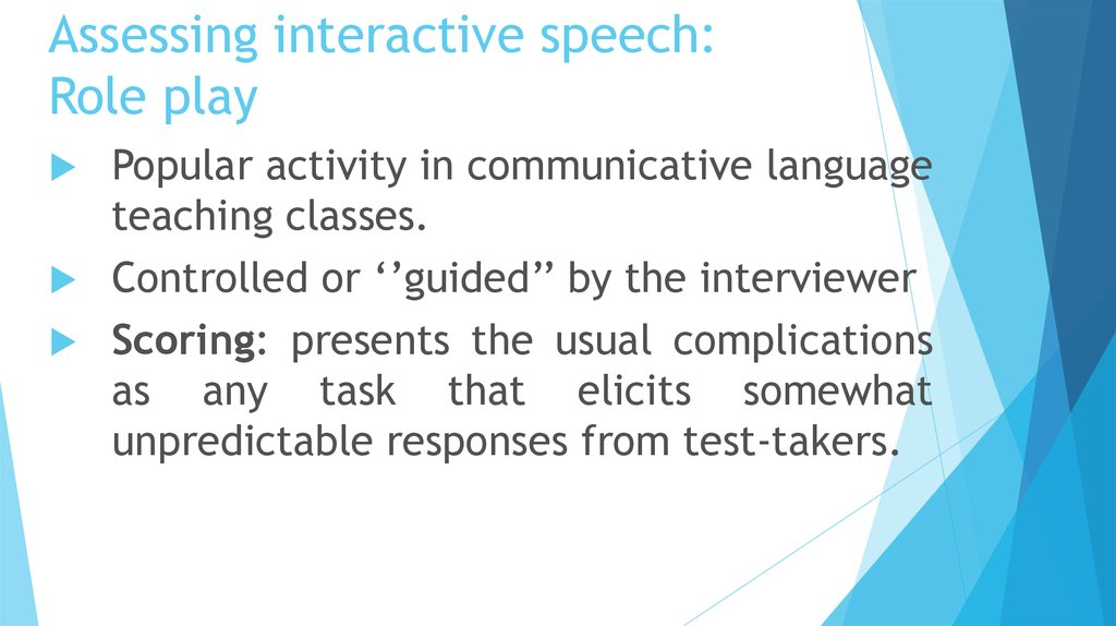 Assessing interactive speech: Role play