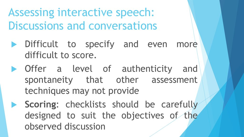 Assessing interactive speech: Discussions and conversations