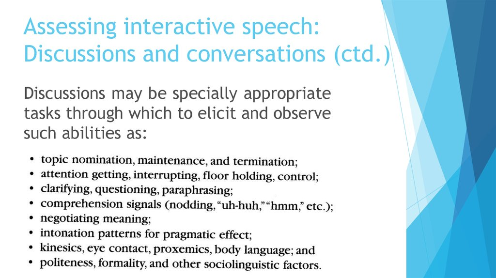 Assessing interactive speech: Discussions and conversations (ctd.)