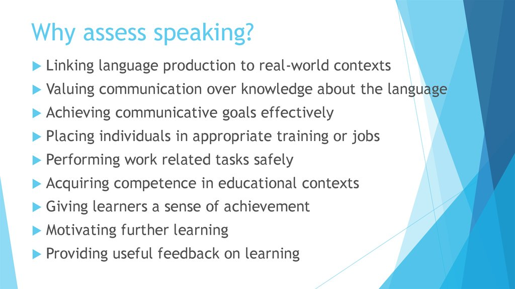 Why assess speaking?