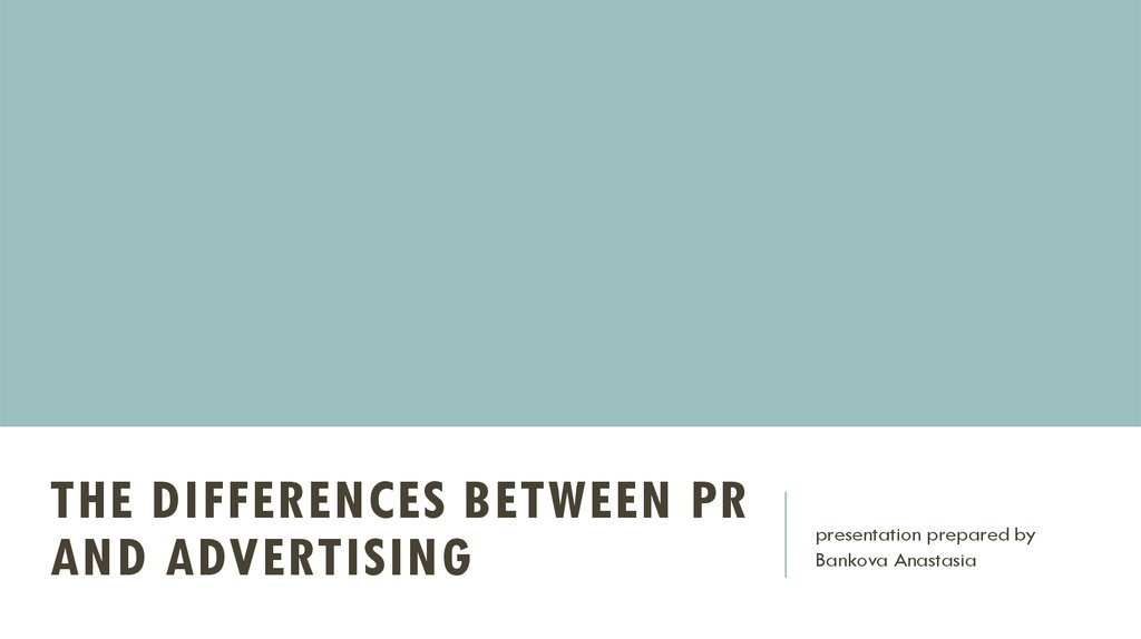 The differences between PR and advertising