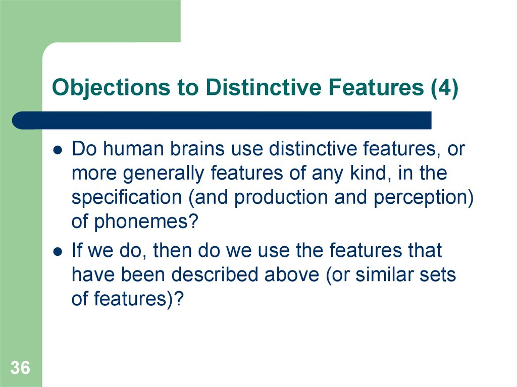 Objections to Distinctive Features (4)