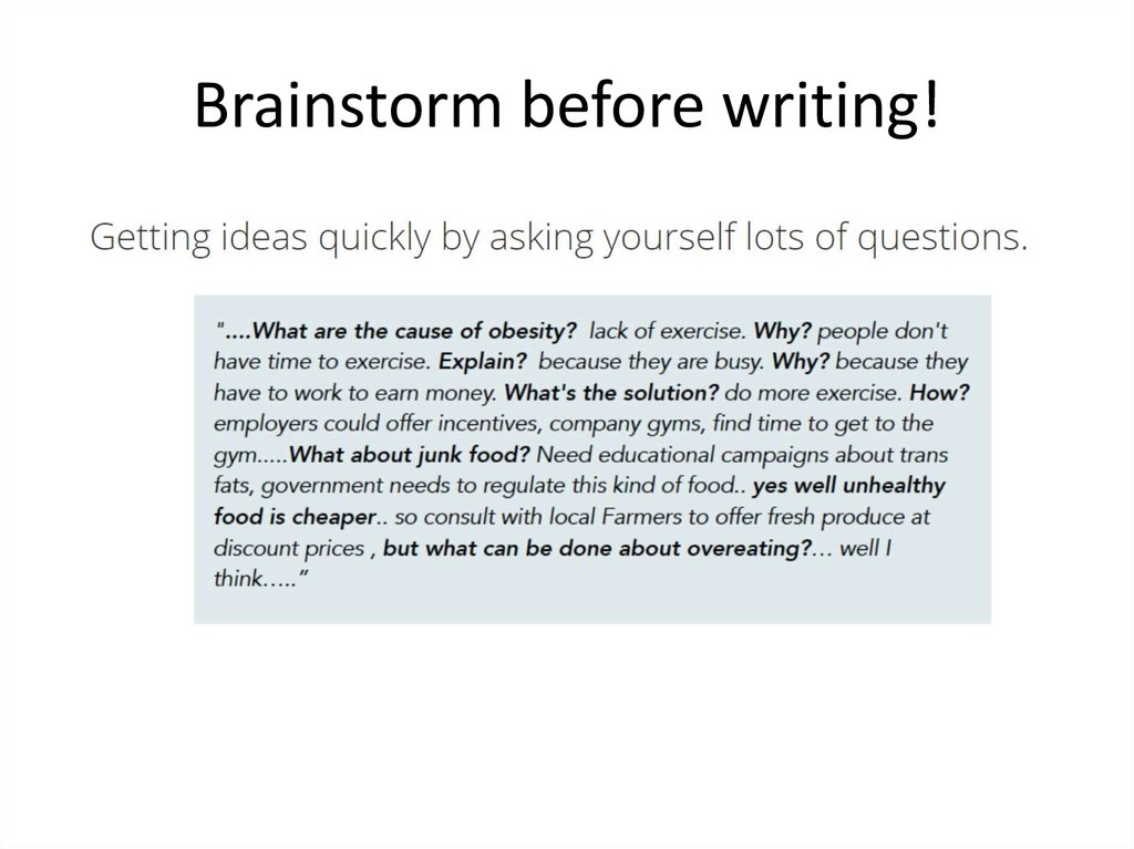brainstorming before writing essay One major application task is the essay - including multiple essays for different applications but before jumping into the writing process, brainstorming the right topics is a crucial first.