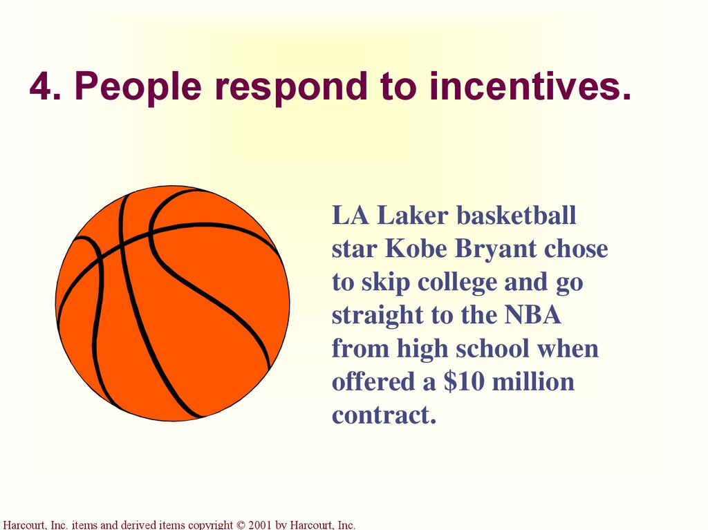 4. People respond to incentives.