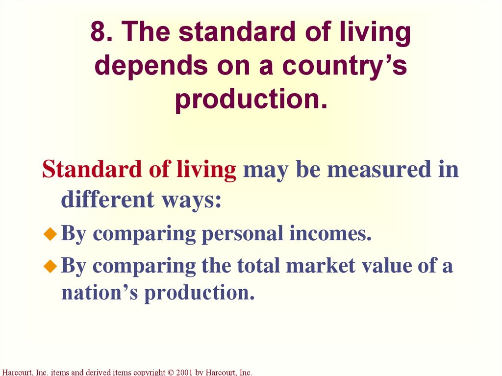 8. The standard of living depends on a country's production.