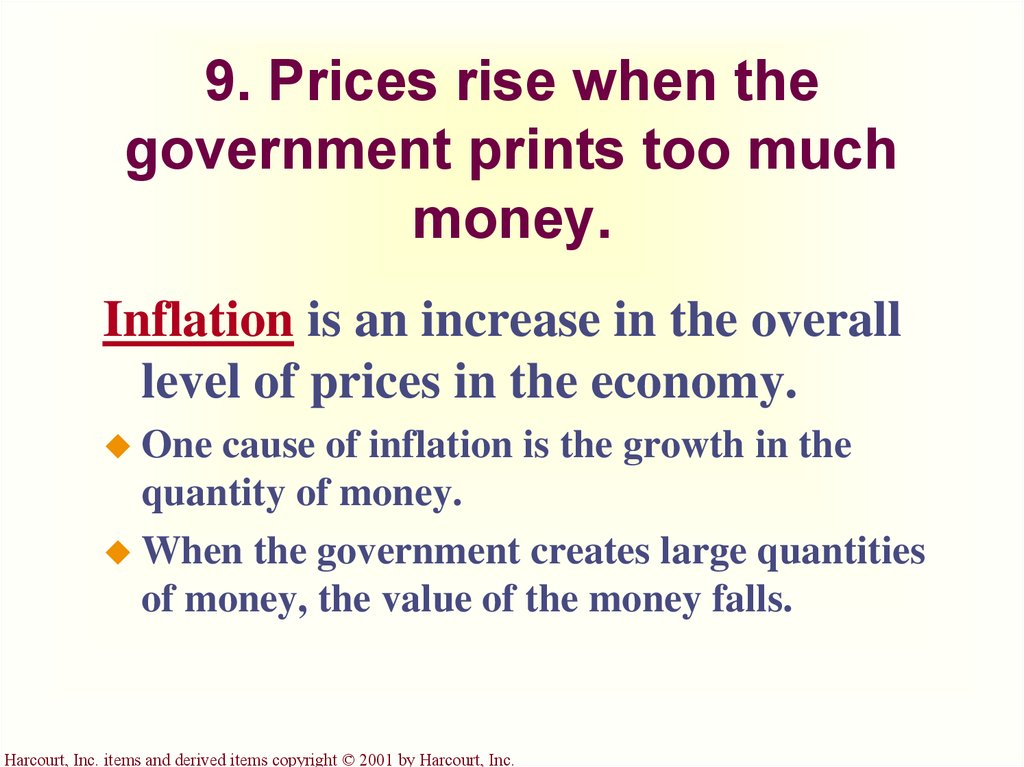 9. Prices rise when the government prints too much money.
