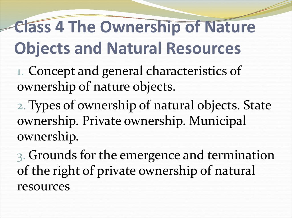 Class 4 The Ownership of Nature Objects and Natural Resources