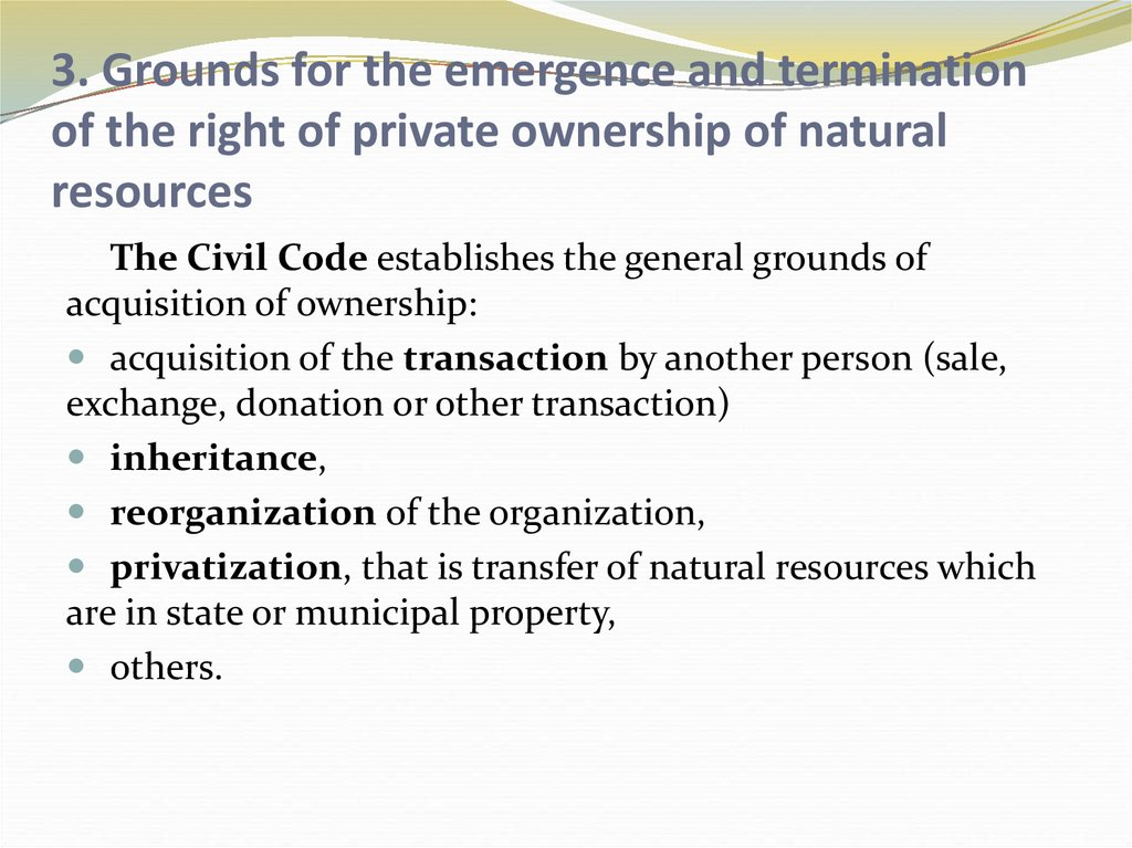 3. Grounds for the emergence and termination of the right of private ownership of natural resources