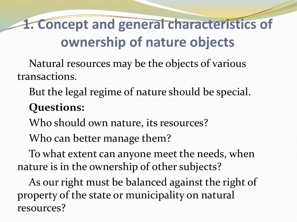 1. Concept and general characteristics of ownership of nature objects