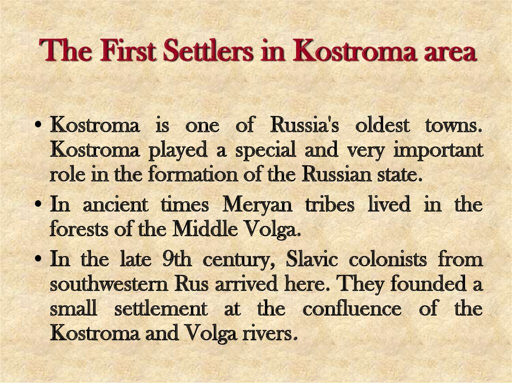 The First Settlers in Kostroma area