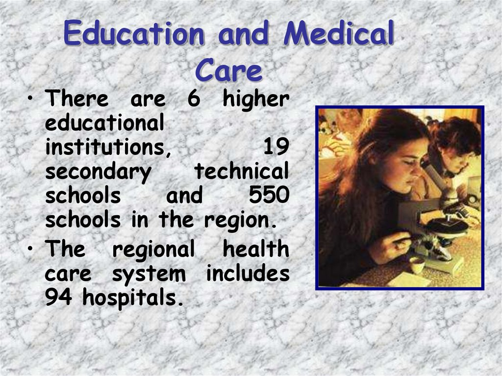 Education and Medical Care