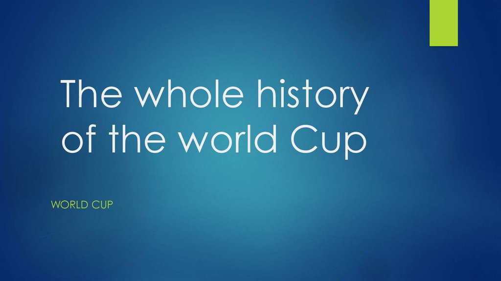 The whole history of the world Cup
