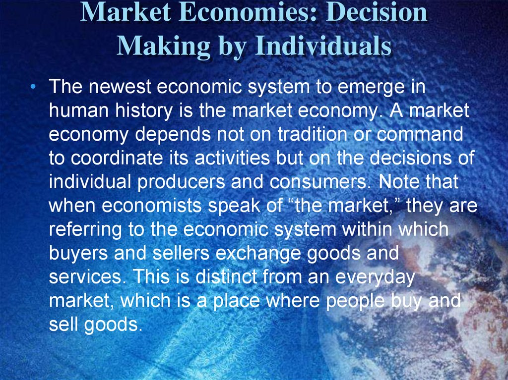 Market Economies: Decision Making by Individuals