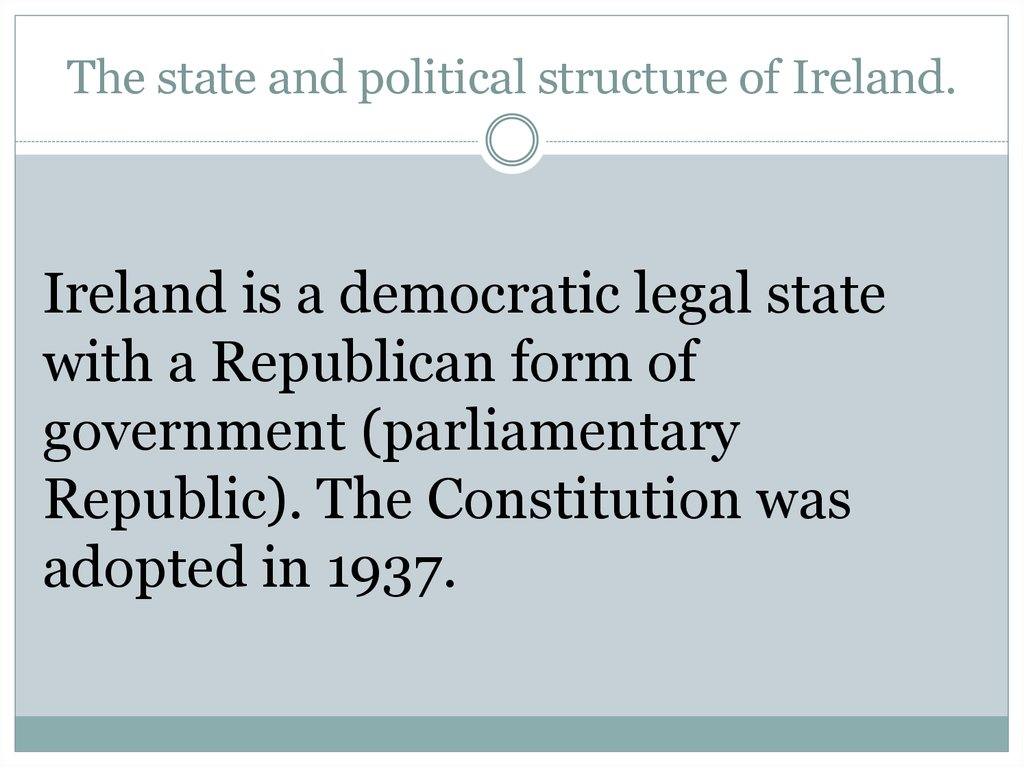 The state and political structure of Ireland.