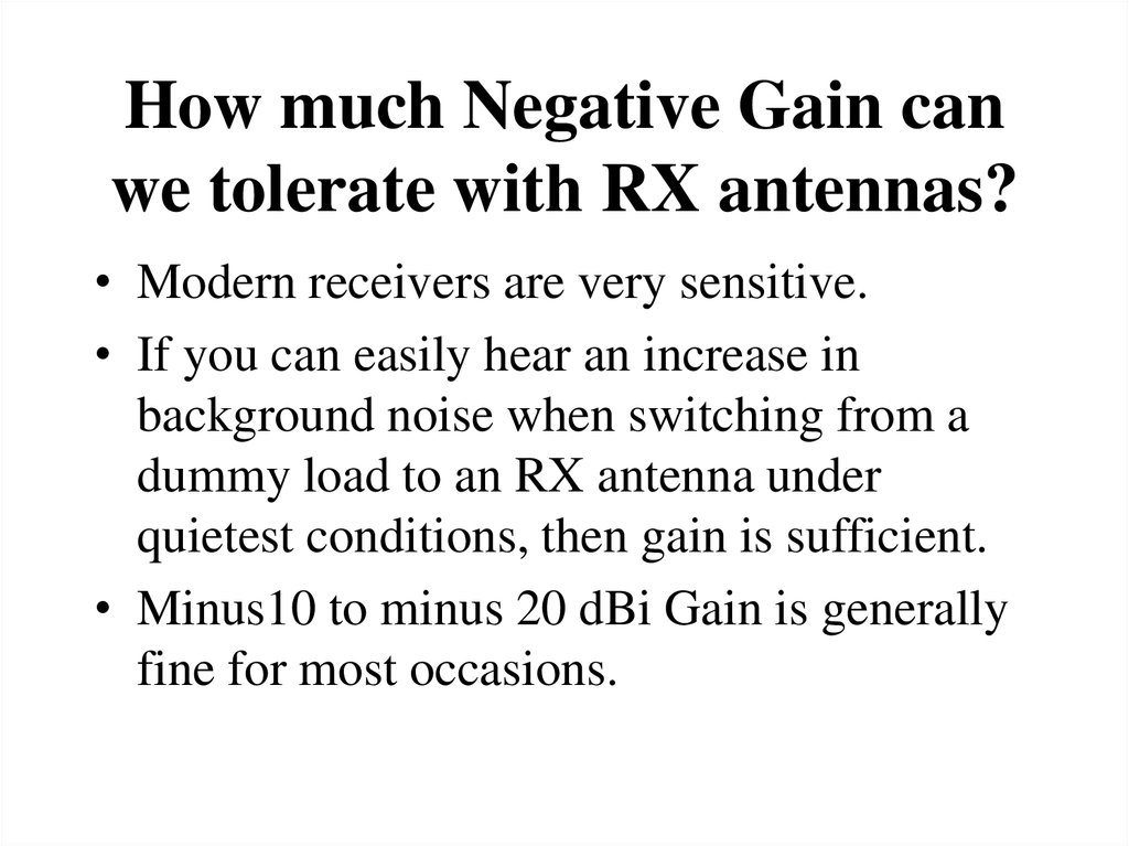 How much Negative Gain can we tolerate with RX antennas?