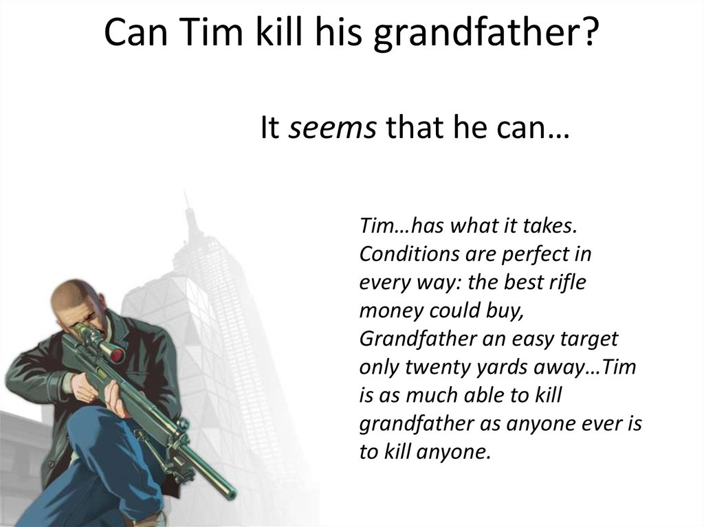 Can Tim kill his grandfather?