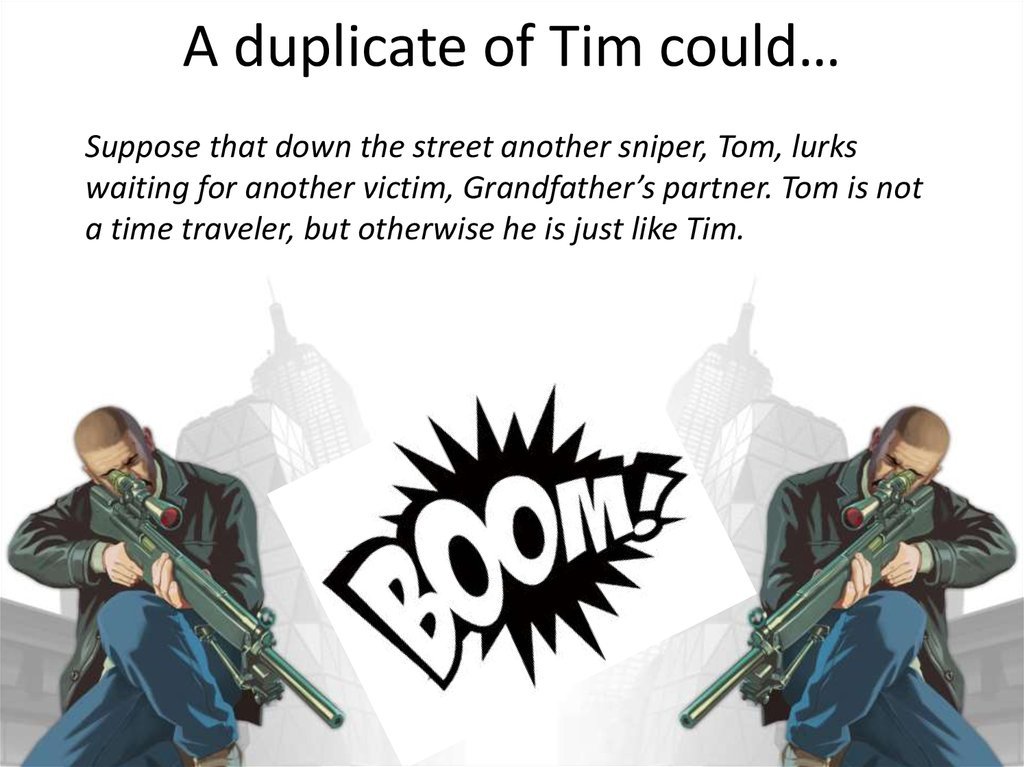 A duplicate of Tim could…