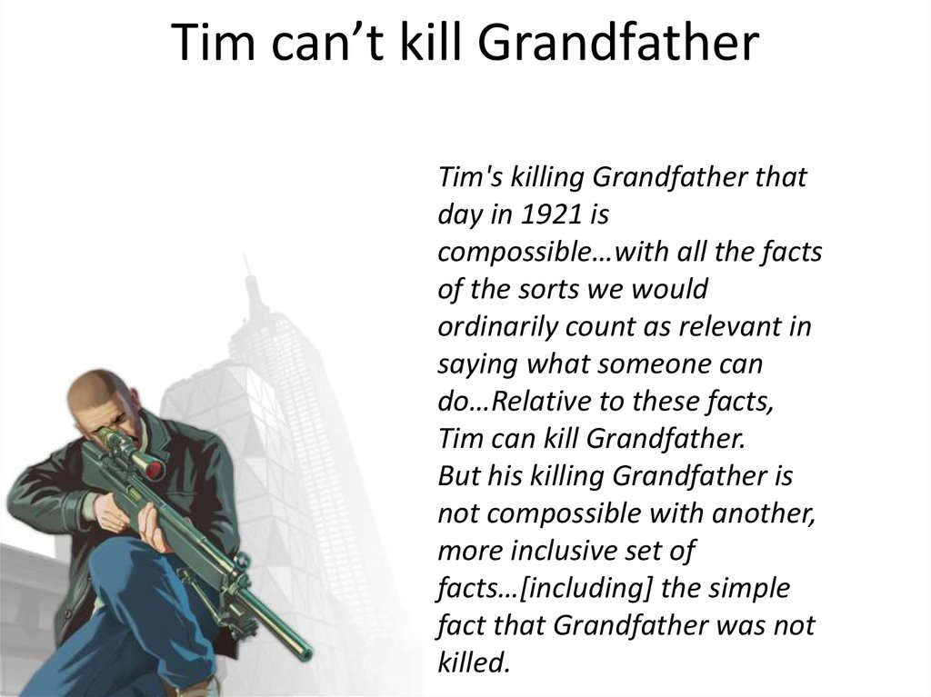 Tim can't kill Grandfather